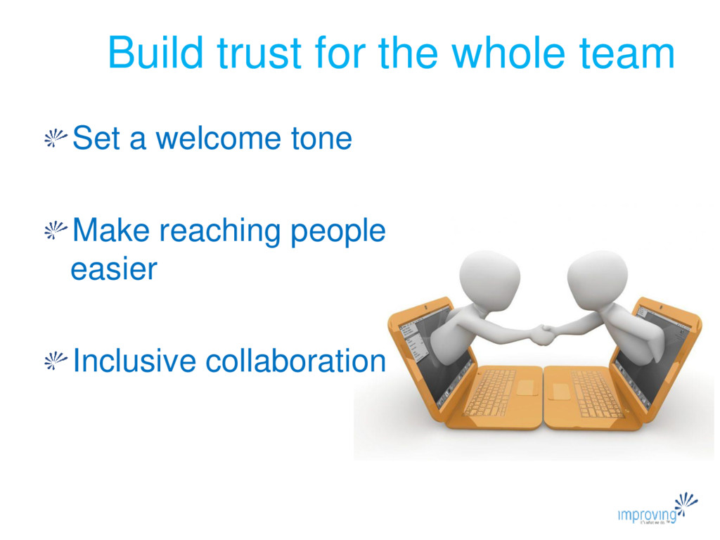 Build trust for the whole team Set a welcome to...
