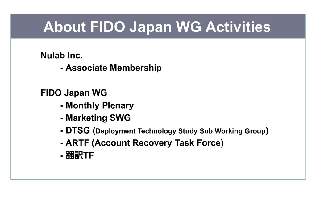 About FIDO Japan WG Activities Nulab Inc.   - A...