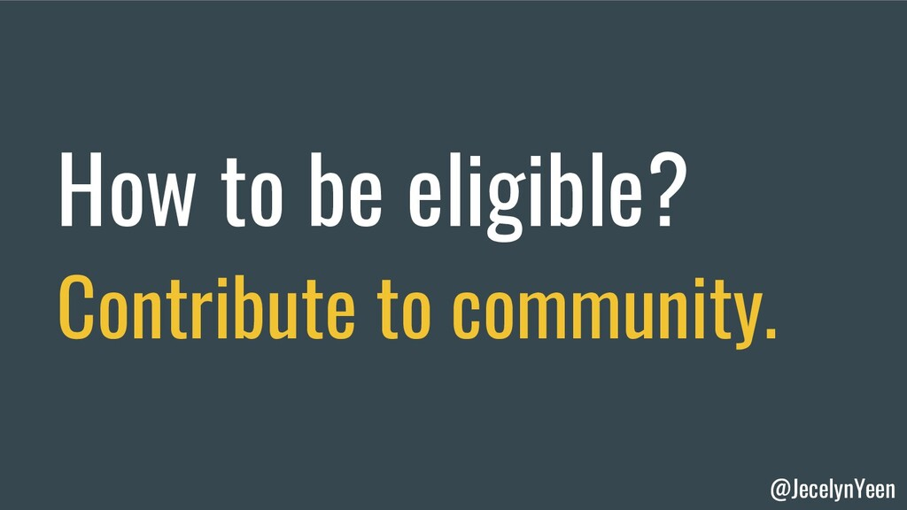 @JecelynYeen How to be eligible? Contribute to ...