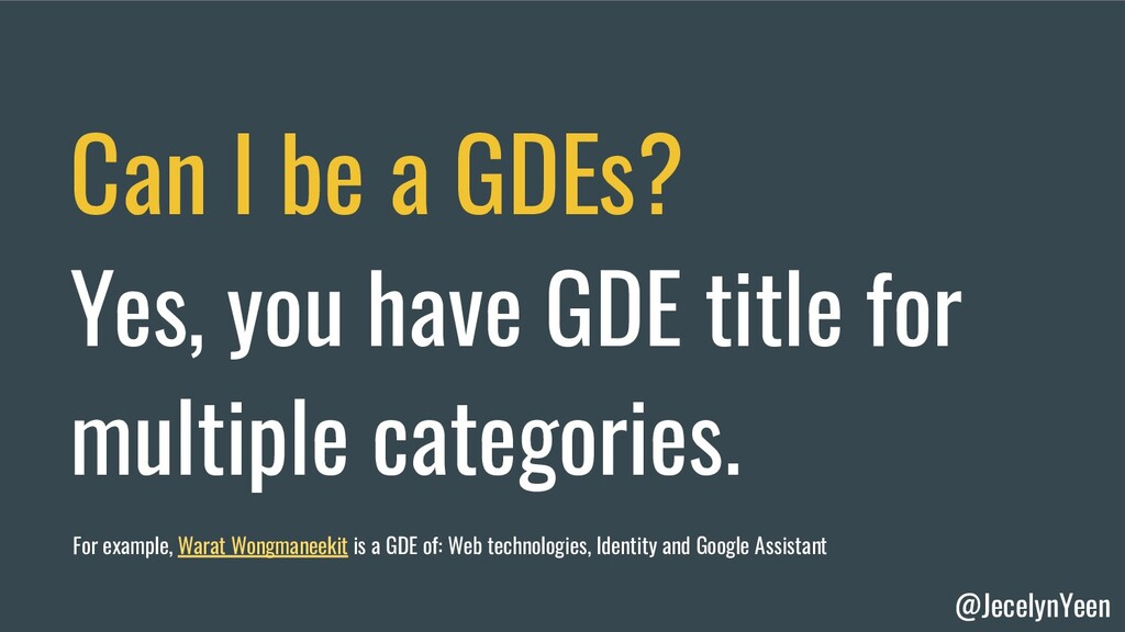 @JecelynYeen Can I be a GDEs? Yes, you have GDE...