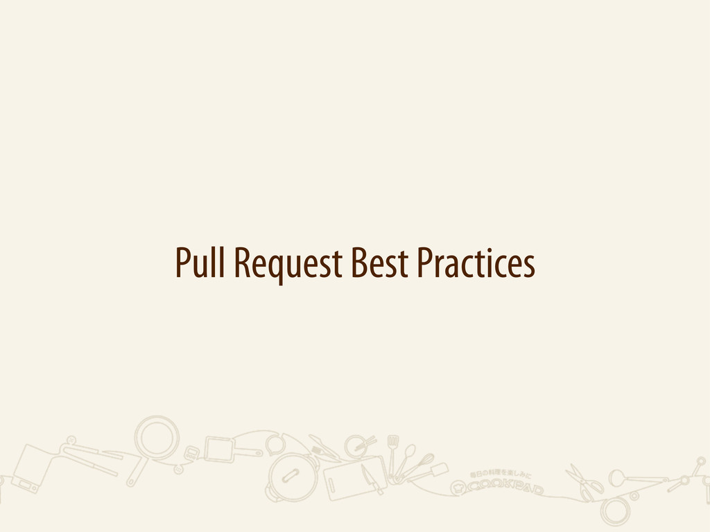 Pull Request Best Practices
