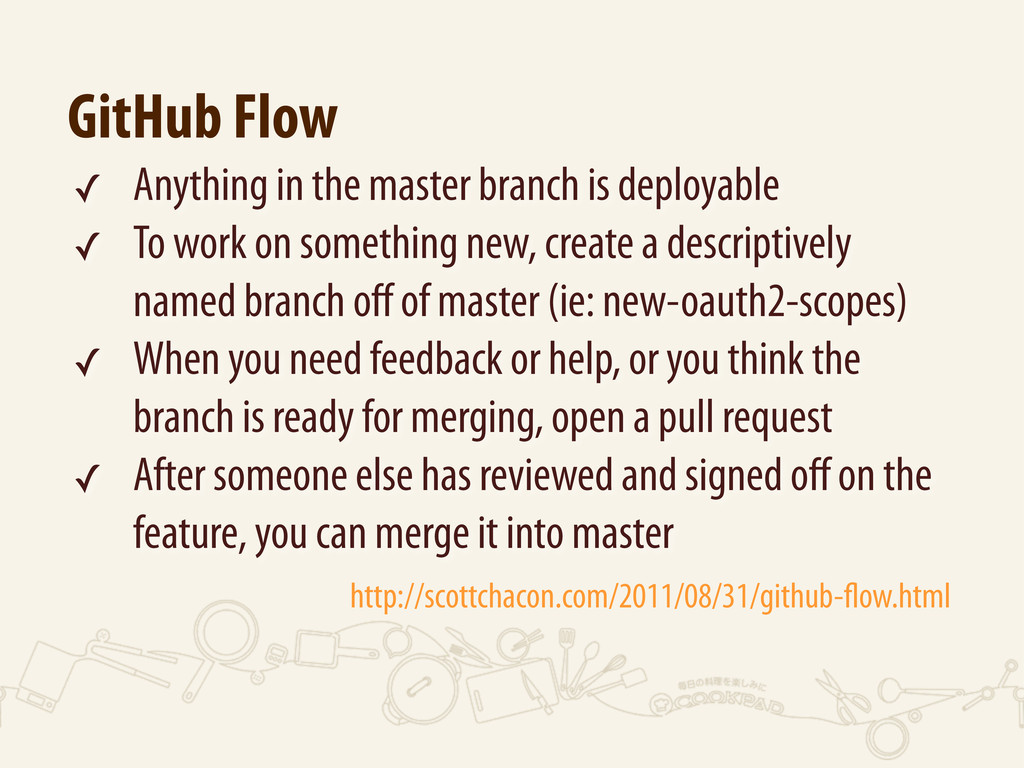 GitHub Flow ✓ Anything in the master branch is ...
