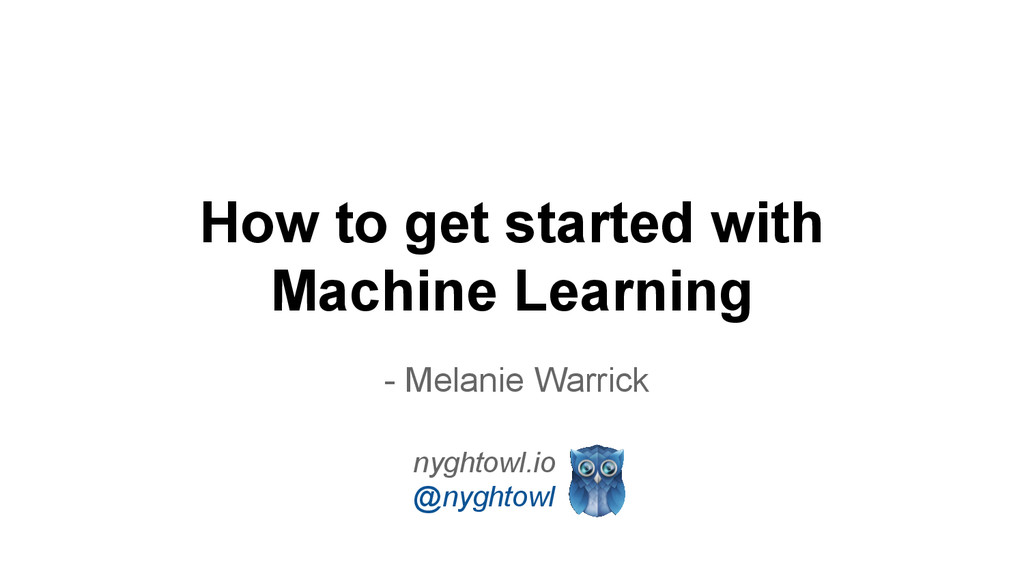 How to get started with Machine Learning nyghto...