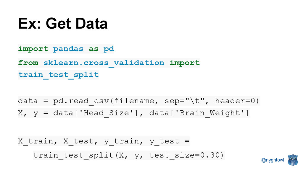 @nyghtowl Ex: Get Data import pandas as pd from...