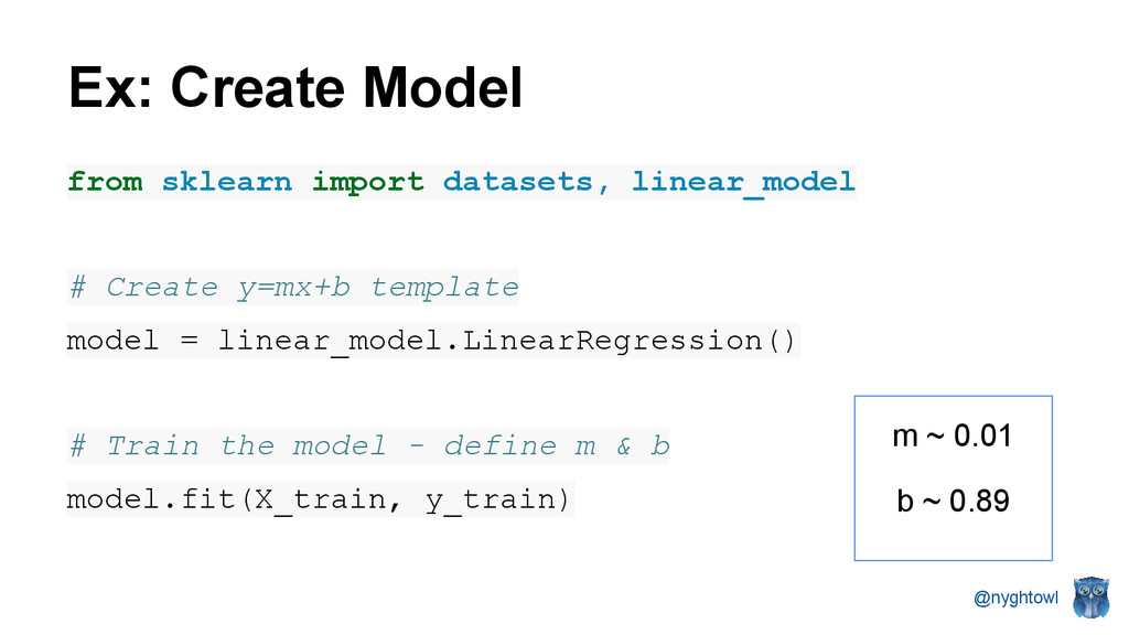 @nyghtowl Ex: Create Model from sklearn import ...