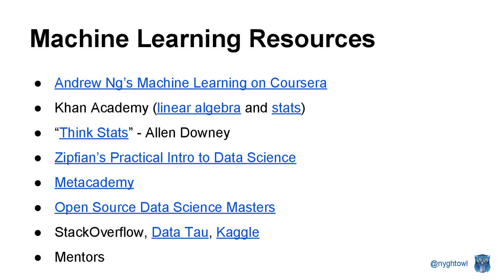 @nyghtowl Machine Learning Resources ● Andrew N...
