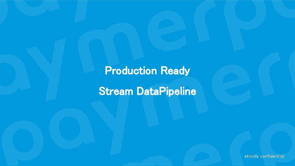 Production Ready Stream DataPipeline