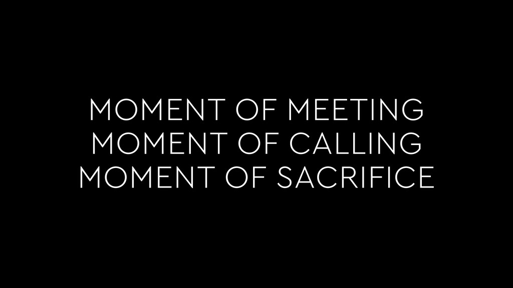 MOMENT OF MEETING MOMENT OF CALLING MOMENT OF S...