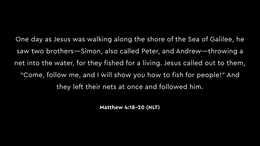 One day as Jesus was walking along the shore of...