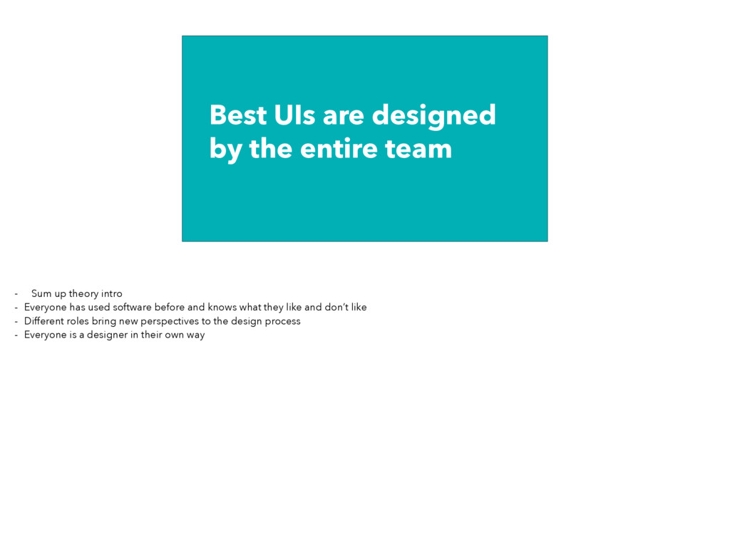 Best UIs are designed by the entire team - Sum ...