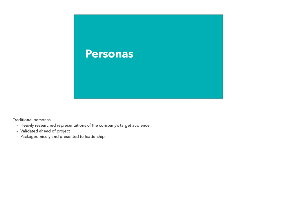 Personas - Traditional personas - Heavily resea...