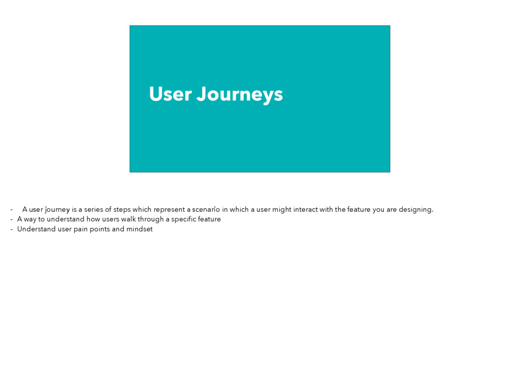 User Journeys - A user journey is a series of s...
