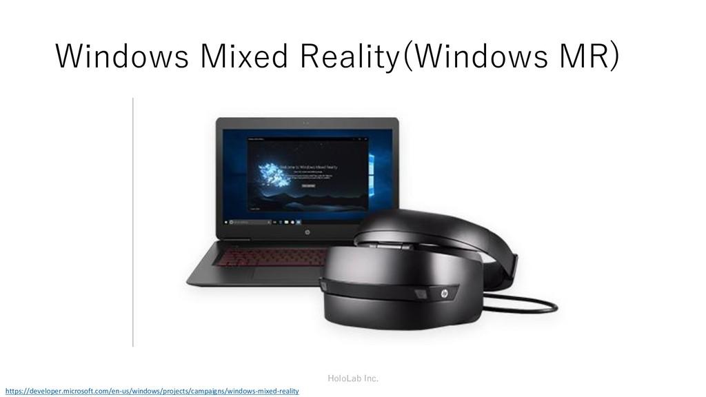Windows Mixed Reality(Windows MR) https://devel...