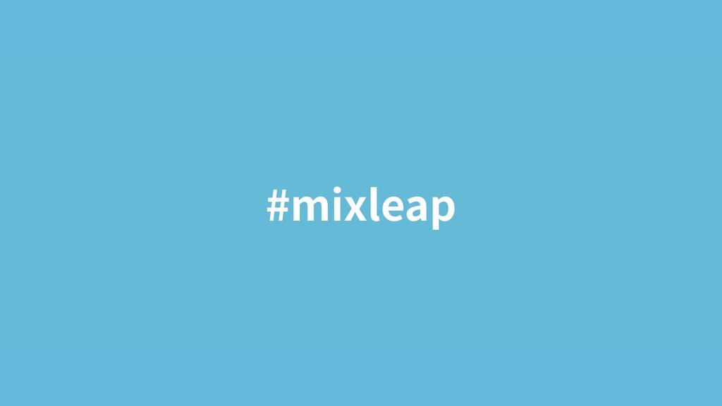#mixleap