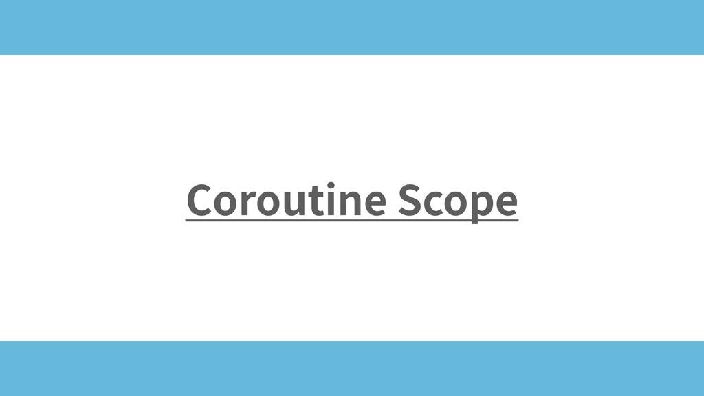 Coroutine Scope