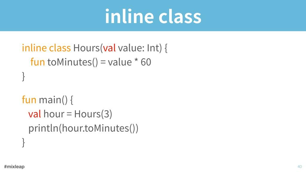 #mixleap inline class inline class Hours(val va...