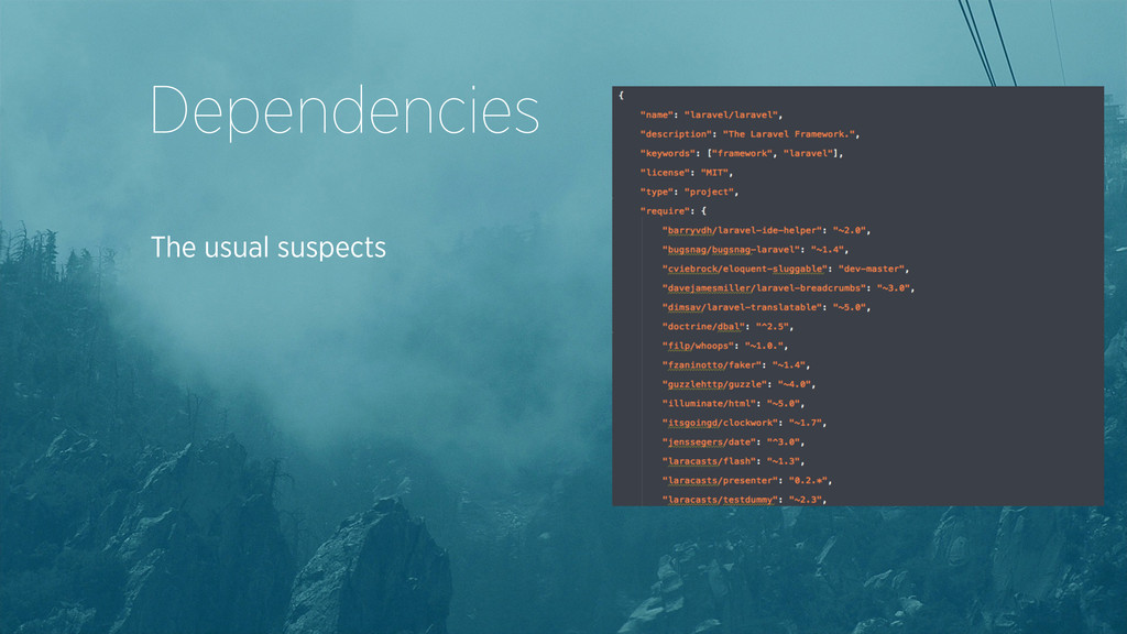 Dependencies The usual suspects