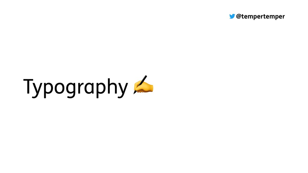 @tempertemper Typography ✍