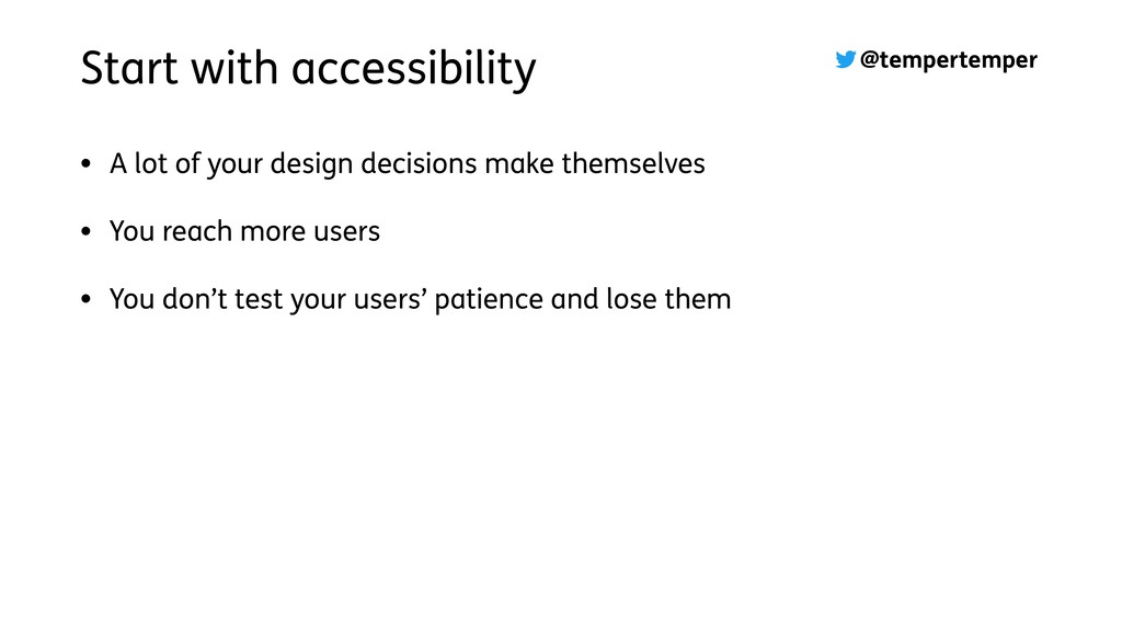 @tempertemper Start with accessibility • A lot ...