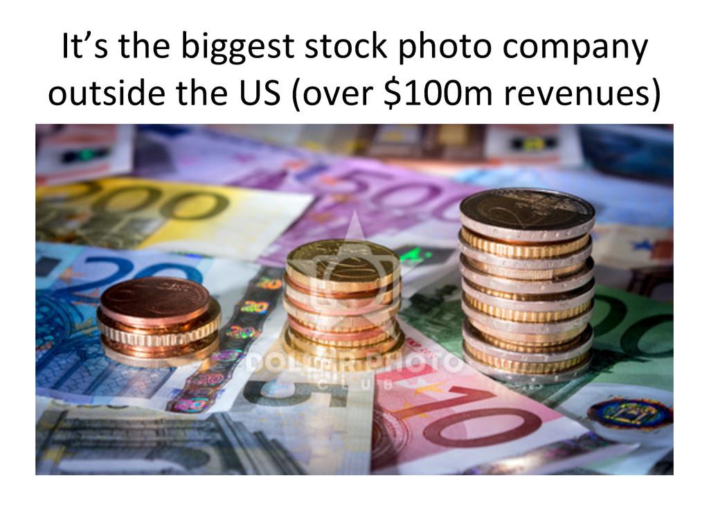 It's the biggest stock photo com...