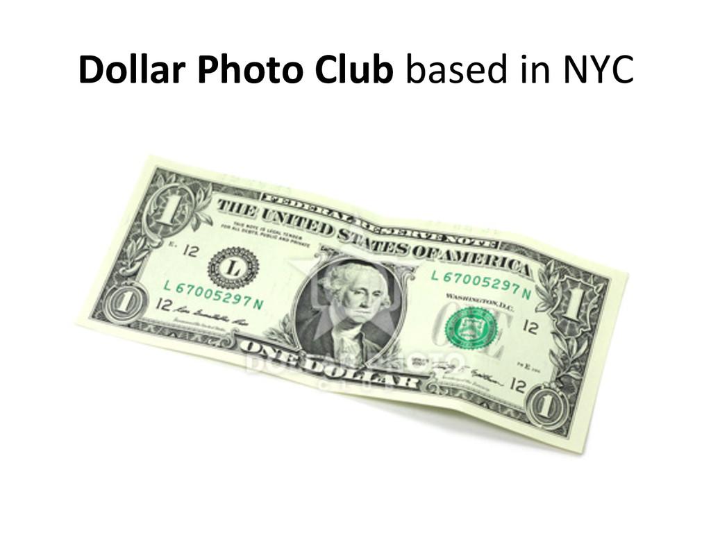 Dollar Photo Club based in NYC...