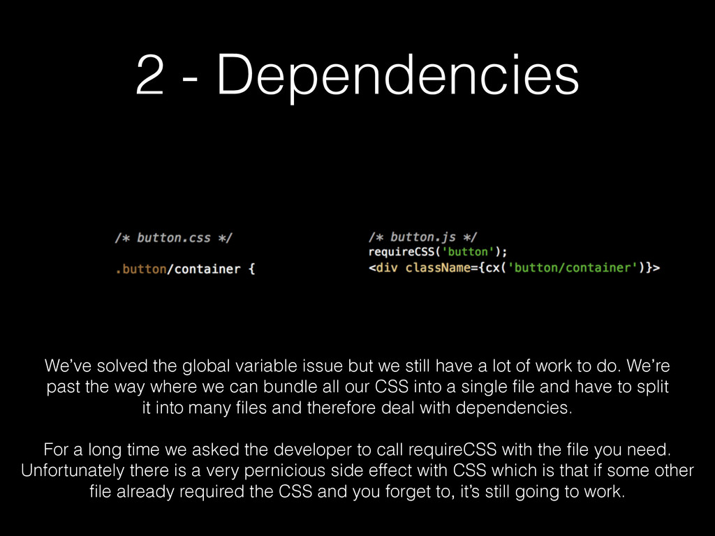 2 - Dependencies We've solved the global variab...