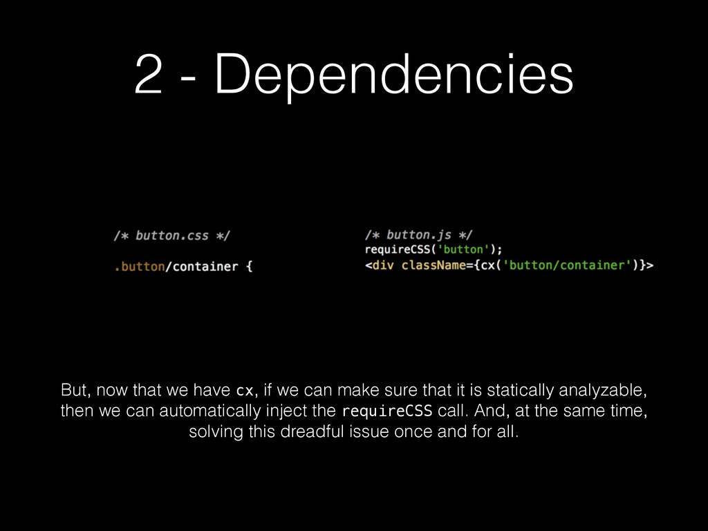 2 - Dependencies But, now that we have cx, if w...