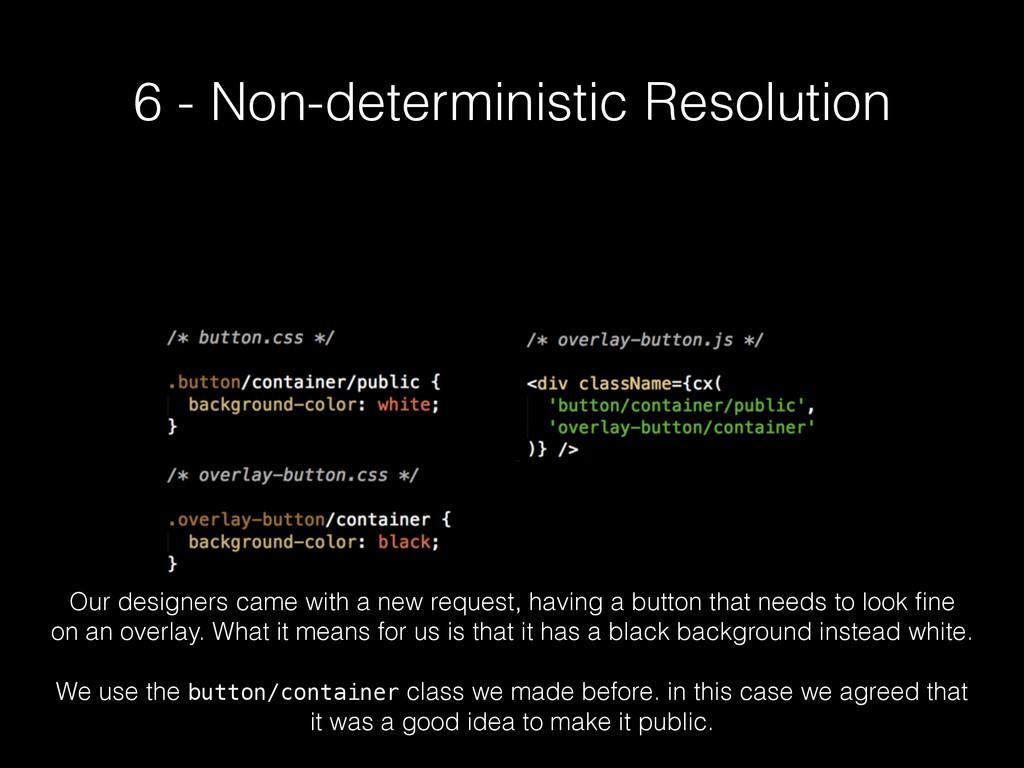 6 - Non-deterministic Resolution Our designers ...