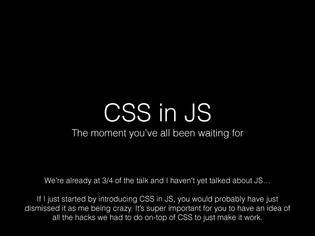 CSS in JS The moment you've all been waiting fo...