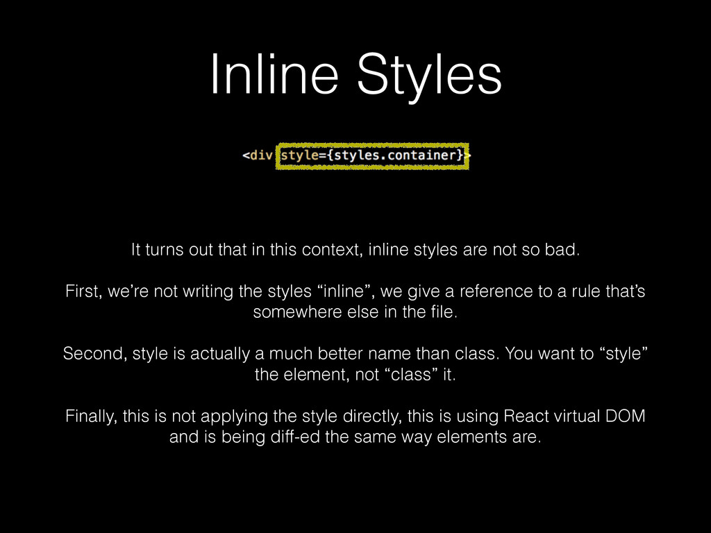 Inline Styles It turns out that in this context...