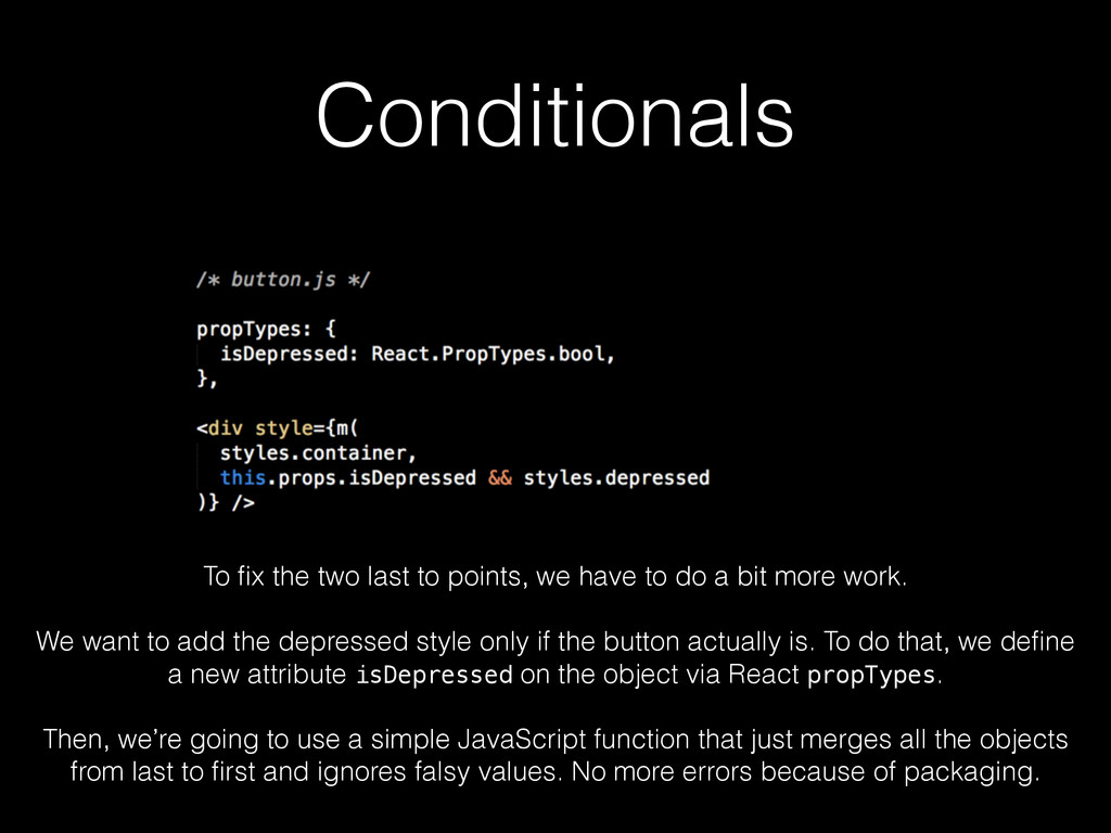 Conditionals To fix the two last to points, we h...