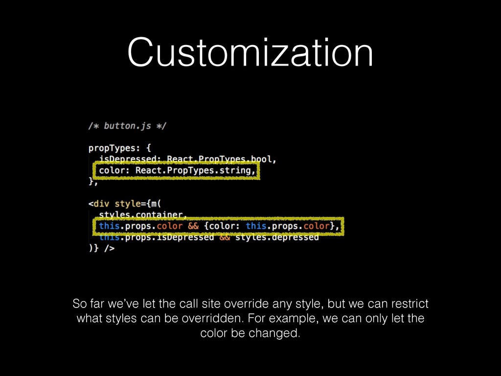 Customization So far we've let the call site ov...