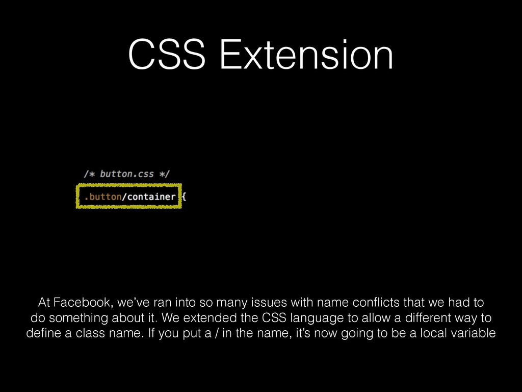 CSS Extension At Facebook, we've ran into so ma...