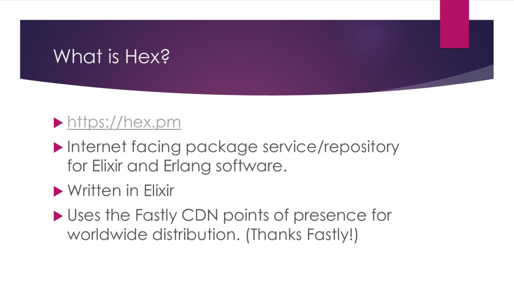 What is Hex?  https://hex.pm  Internet facing...