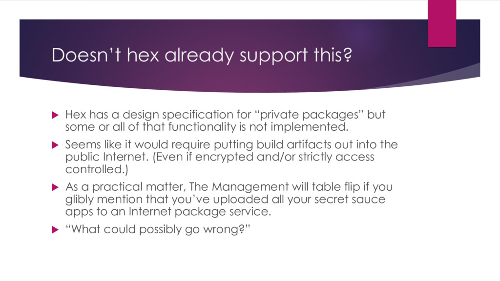 Doesn't hex already support this?  Hex has a d...