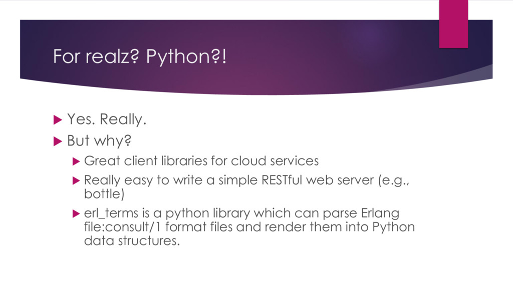 For realz? Python?!  Yes. Really.  But why? ...