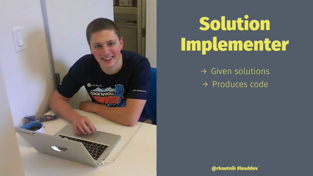 Solution Implementer → Given solutions → Produc...