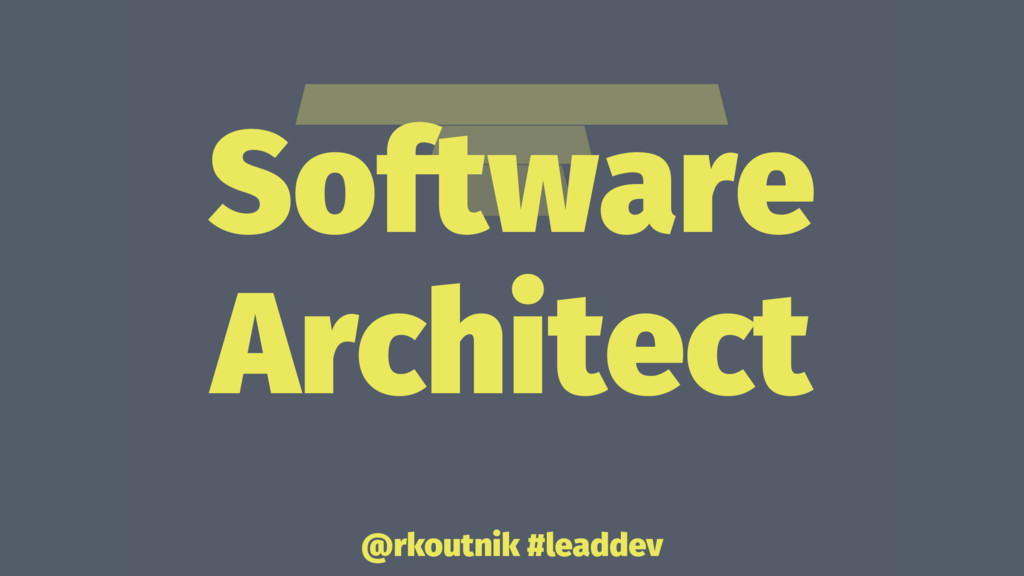 Software Architect @rkoutnik #leaddev