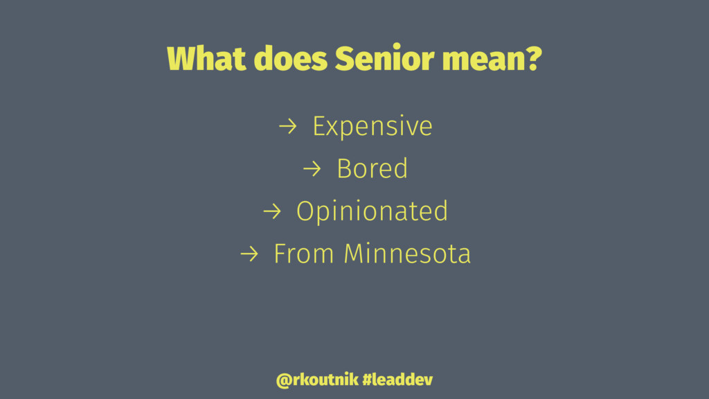 What does Senior mean? → Expensive → Bored → Op...