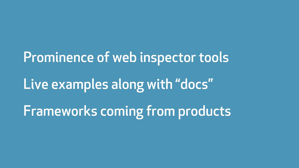 Prominence of web inspector tools Live examples...