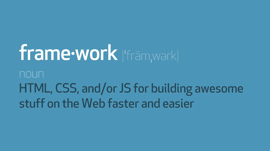 noun HTML, CSS, and/or JS for building awesome ...