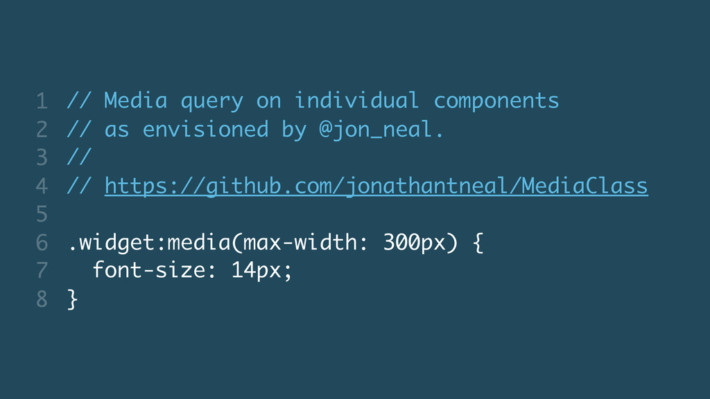 // Media query on individual components // as e...