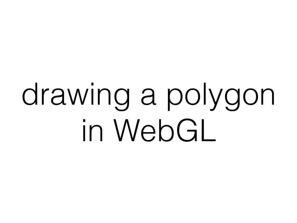 drawing a polygon in WebGL