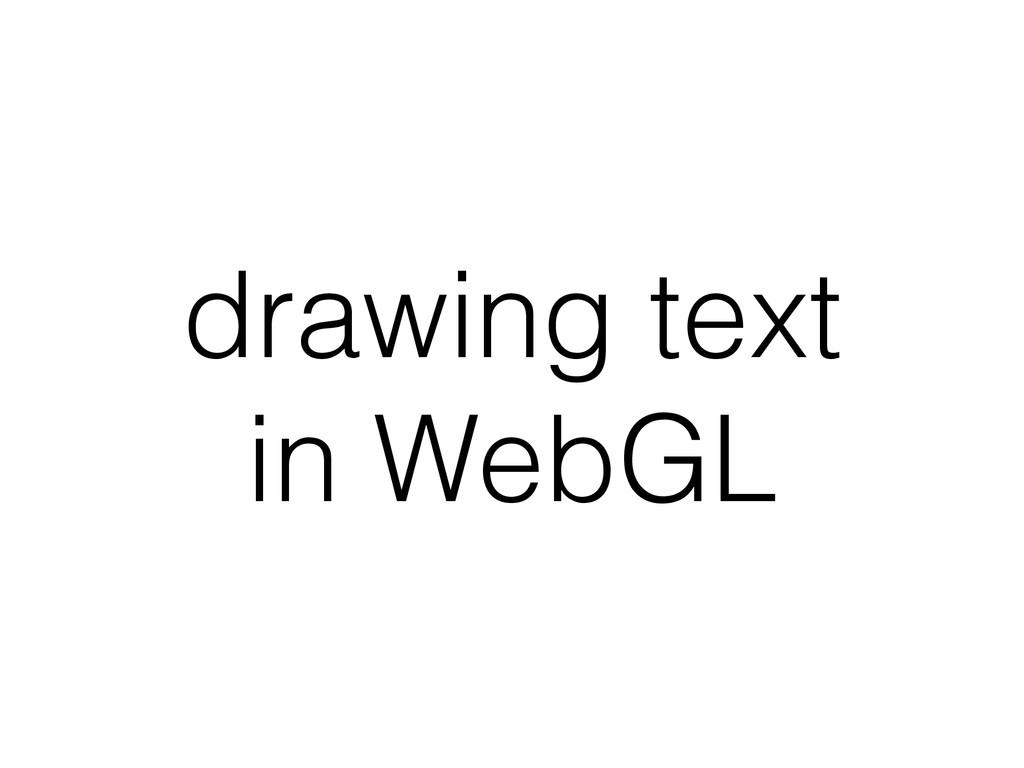 drawing text in WebGL