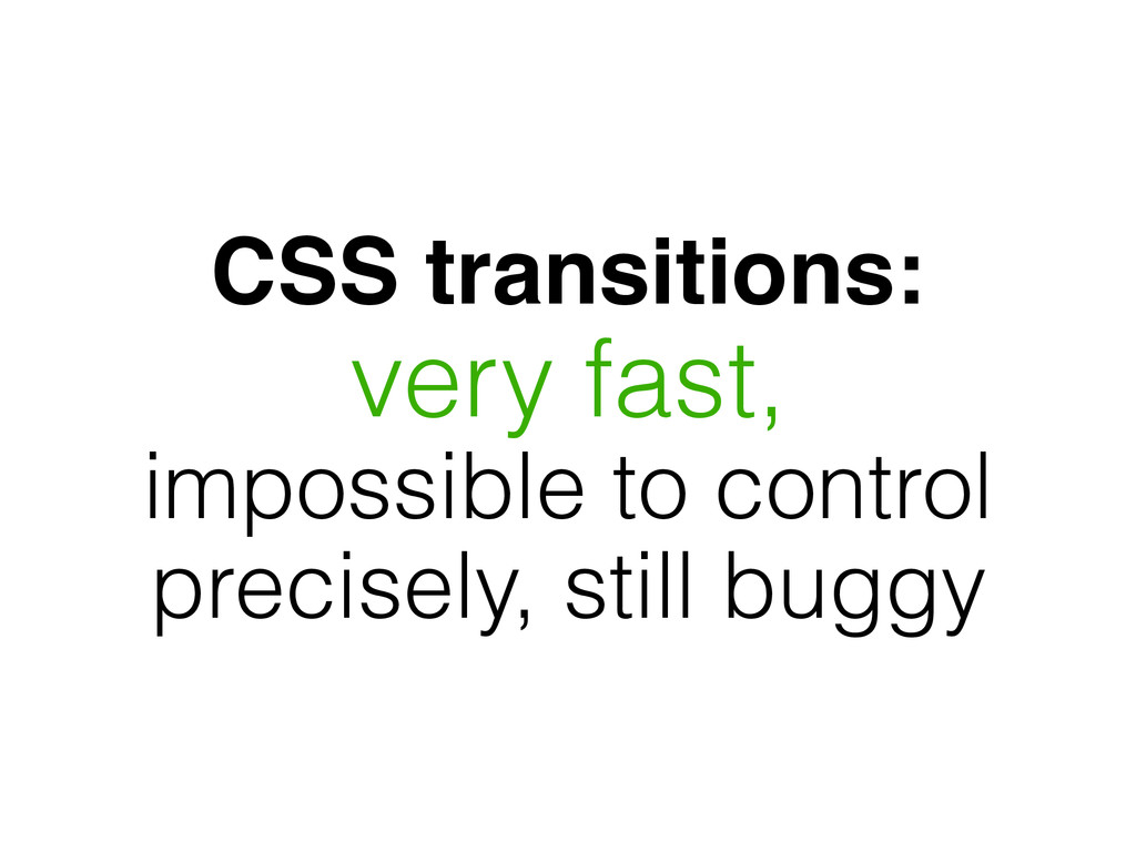CSS transitions: very fast, impossible to contr...