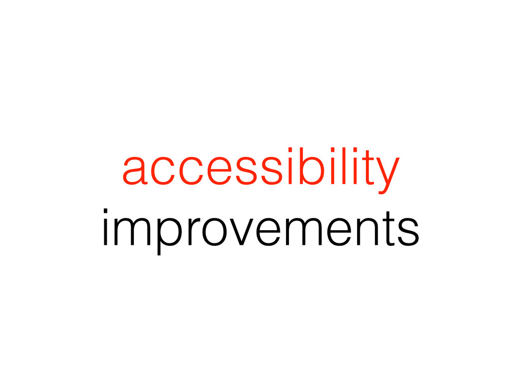 accessibility improvements