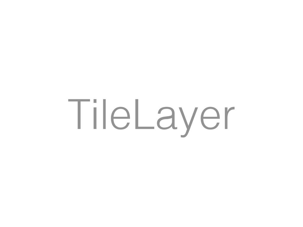 TileLayer