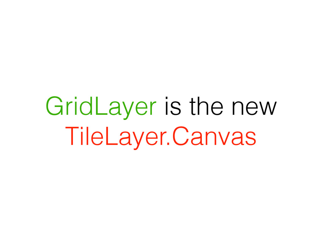 GridLayer is the new TileLayer.Canvas