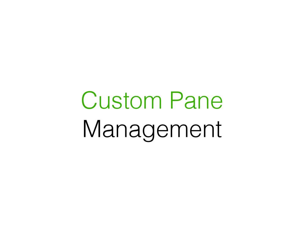 Custom Pane Management