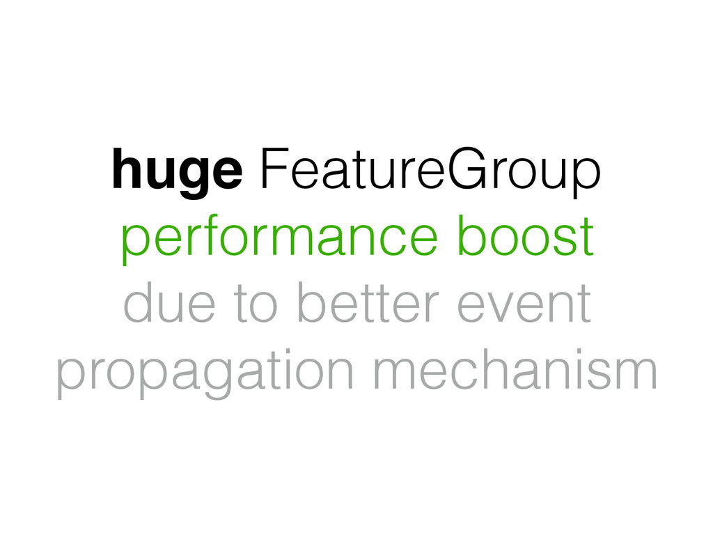 huge FeatureGroup performance boost due to bett...